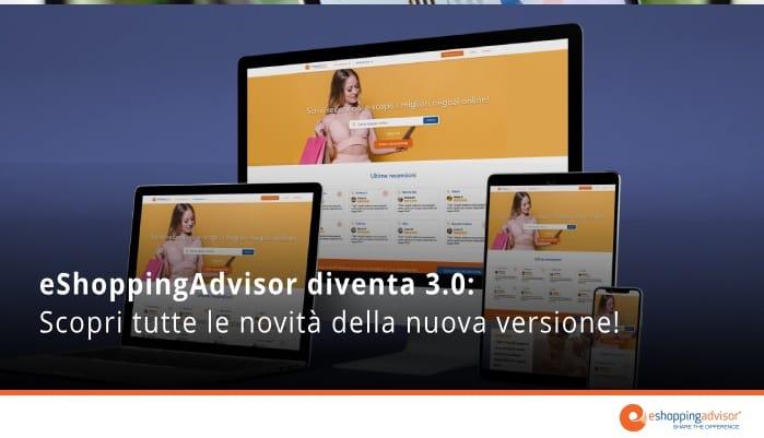 eshoppingadvisor diventa 3.0