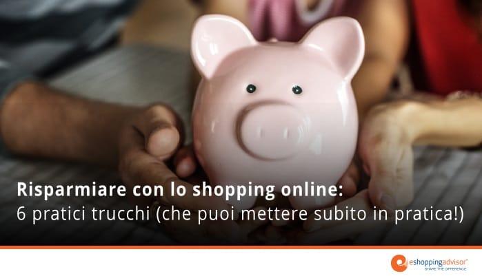 risparmiare con lo shopping online trucchi e consigli