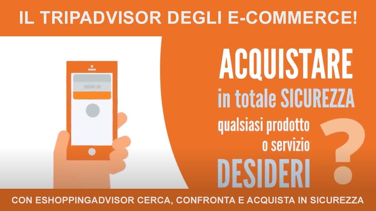 Cerca, confronta e acquista in sicurezza su eShoppingAdvisor: il Tripadvisor degli e-Commerce!